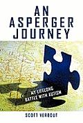 An Asperger Journey: My Lifelong Battle with Autism