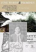 Fine Words & Promises A History of Indian Policy & Its Impact on the Coast Reservation Tribes of Oregon in the Last Half of the Nineteenth