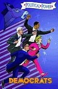 Political Power: Democrats: A Graphic Novel: Hillary Clinton, Al Franken, Ted Kennedy & Barack Obama