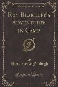 Roy Blakeley's Adventures in Camp (Classic Reprint)