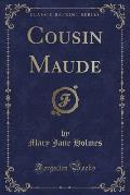 Cousin Maude (Classic Reprint)