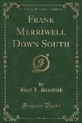 Frank Merriwell Down South (Classic Reprint)