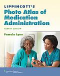 Lippincotts Photo Atlas of Medication Administration North American Edition 4th edition