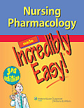 Nursing Pharmacology Made Incredibly Easy 3rd Edition