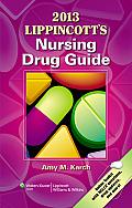 2013 Lippincotts Nursing Drug Guide