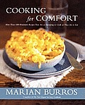 Cooking for Comfort: More Than 100 Wonderful Recipes That Are as Satisf