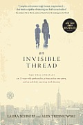 Invisible Thread the True Story of an 11 Year Old Panhandler a Busy Sales Executive & an Unlikely Meeting with Destiny