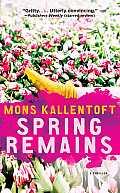 Spring Remains, Volume 4: A Thriller