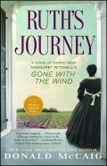Ruths Journey The Authorized Novel of Mammy from Margaret Mitchells Gone with the Wind