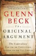 Original Argument The Federalist Papers Selected & Adapted for Contemporary Americans