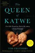Queen of Katwe One Girls Extraordinary Journey from Slum Kid to Chess Champion