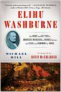 Elihu Washburne The Diary & Letters of Americas Minister to France During the Siege & Commune of Paris