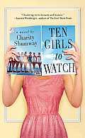 Ten Girls to Watch A Novel