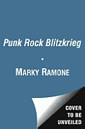 Punk Rock Blitzkrieg My Life as a Ramone