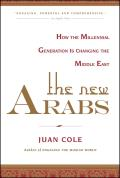 New Arabs How the Millennial Generation Is Changing the Middle East