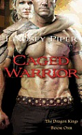 Caged Warrior Dragon Kings Book One