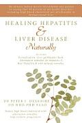 Healing Hepatitis & Liver Disease Naturally: Detoxification. Liver Gallbladder Flush. Alternative Remedies for Hepatitis C. Heal Hepatitis B with Natu