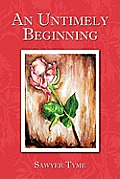 An Untimely Beginning
