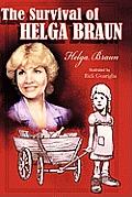 The Survival of Helga Braun