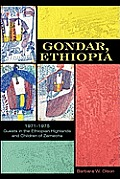 Gondar, Ethiopia: 1971-1975 Guests in the Ethiopian Highlands and Children of Zemecha