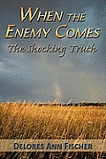 When the Enemy Comes: The Shocking Truth