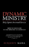 Dynamic Ministry: Holy Spirit Anointed Service