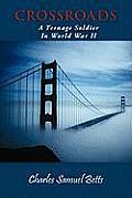 Crossroads: A Teenage Soldier in World War II