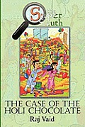 The Case of the Holi Chocolate: The Super Sleuth - Mystery #1