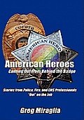 American Heroes Coming Out from Behind the Badge: Stories from Police, Fire, and EMS Professionals Out on the Job
