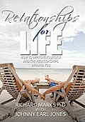 Relationships for Life: How to Improve Yourself and the Relationships Around You