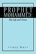 Prophet Mohammed His Life & Times