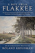 A Boy from Flakkee: The Story of a Young Boy Who Grew Up on the Island of Goeree and Overflakkee in the Southwest Region of the Netherland