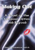 Making Out: A Novel of the Fabulous Fifties and Beyond