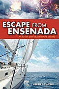 Escape from Ensenada: An Action Packed, Adventure Comedy