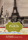 Forever Paris 25 Walks in the Footsteps of Chanel Hemingway Picasso & More