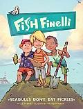 Fish Finelli 01 Seagulls Dont Eat Pickles