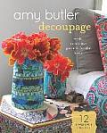 Amy Butler Decoupage Fresh Decorative Projects for the Home