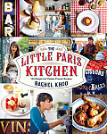 Little Paris Kitchen 120 Simple But Classic French Recipes