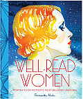 Well Read Women Portraits of Fictions Most Beloved Heroines
