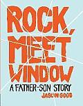 Rock Meet Window A Father Son Story