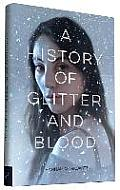 History of Glitter & Blood