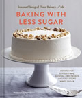 Baking with Less Sugar Recipes for Desserts Using Natural Sweeteners & Little to No White Sugar