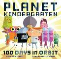 Planet Kindergarten 100 Days in Orbit