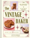 Vintage Baker More Than 50 Recipes from Butterscotch Pecan Curls to Sour Cream Jumbles
