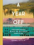 Year Off: A Story About Traveling the World and How to Make It Happen for You