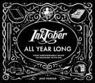 Inktober All Year Long Your Indispensable Guide to Drawing with Ink