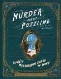 Murder Most Puzzling 20 Mysterious Cases to Solve Murder Mystery Game Adult Board Games Mystery Games for Adults