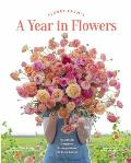 Floret Farms a Year in Flowers Designing Gorgeous Arrangements for Every Season Flower Arranging Book Bouquet & Floral Design Book
