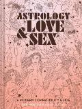 Astrology of Love & Sex A Modern Compatibility Guide