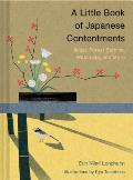 Little Book of Japanese Contentments Ikigai Forest Bathing Wabi sabi & More